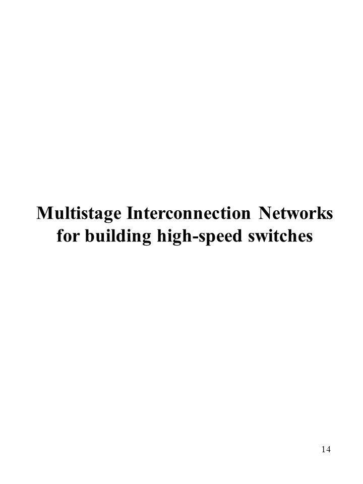 14 Multistage Interconnection Networks for building high-speed switches