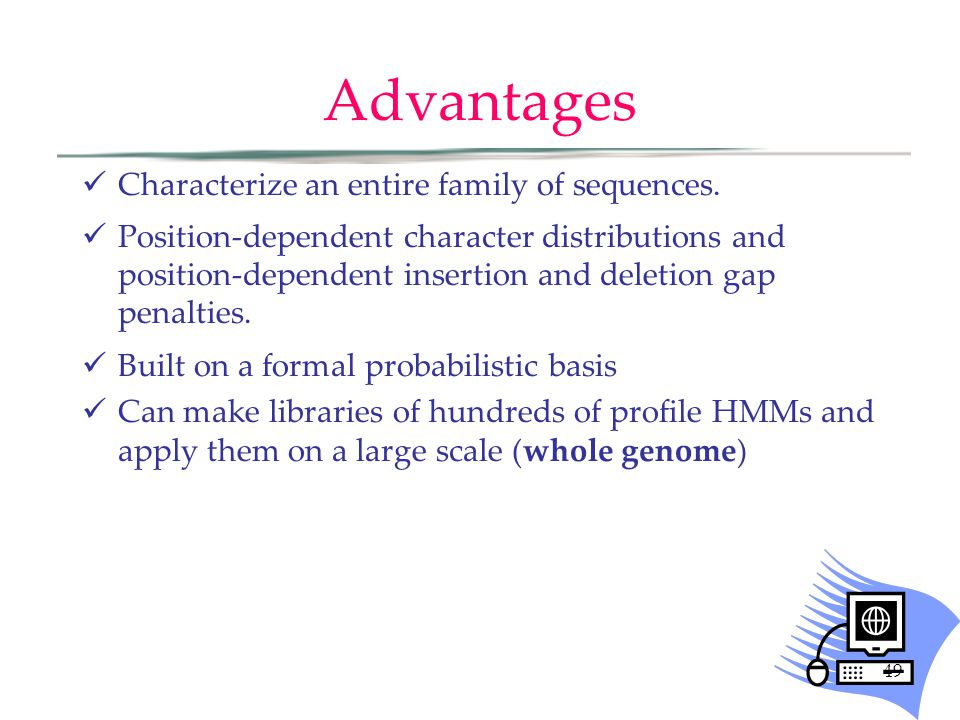 49 Advantages Characterize an entire family of sequences.