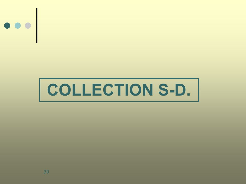 39 COLLECTION S-D.
