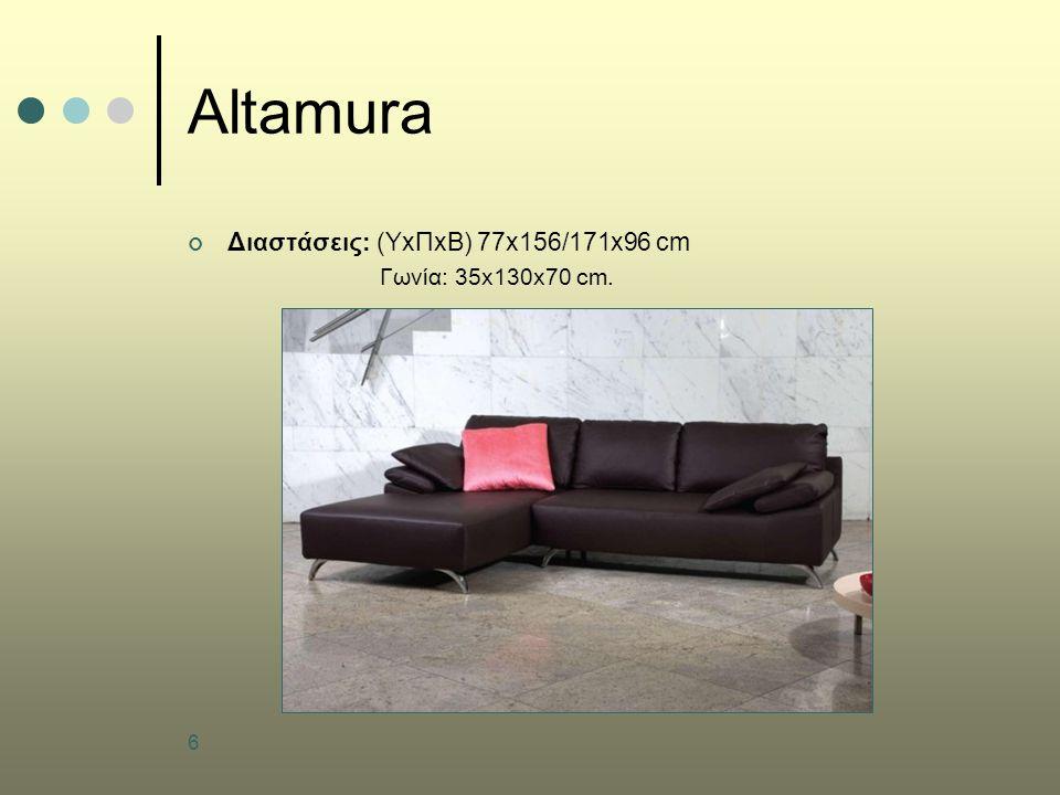 6 Altamura Διαστάσεις: (ΥxΠxB) 77x156/171x96 cm Γωνία: 35x130x70 cm.