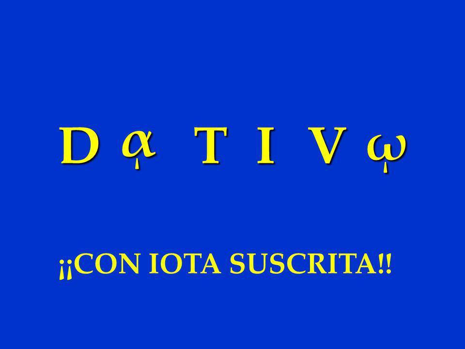 DTIV ᾳ ῳ ¡¡CON IOTA SUSCRITA!!