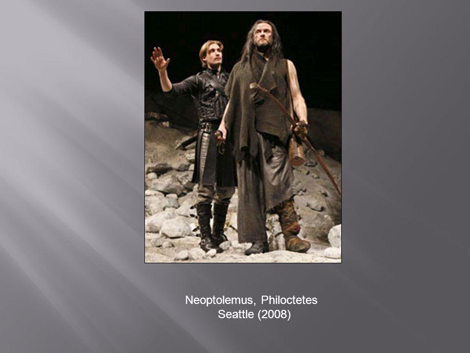 Neoptolemus, Philoctetes Seattle (2008)