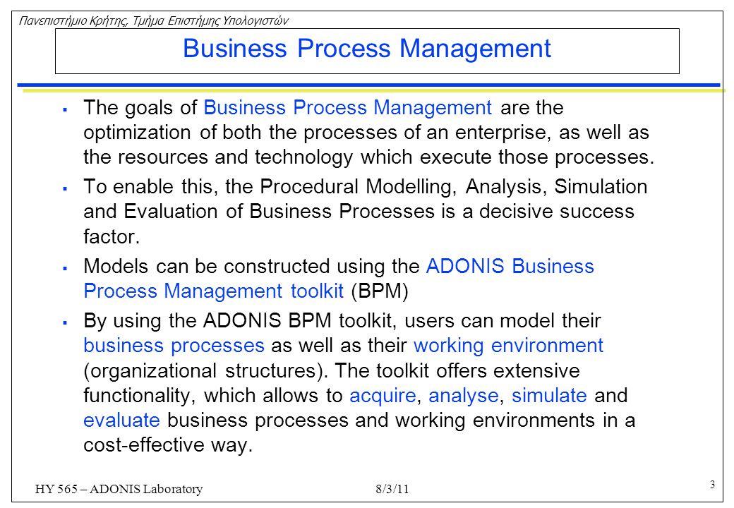 4 Πανεπιστήμιο Κρήτης, Τμήμα Επιστήμης Υπολογιστών HY 565 – ADONIS Laboratory ADONIS Business Process Management toolkit  The ADONIS Business Process Management toolkit consists of the following components: 8/3/11