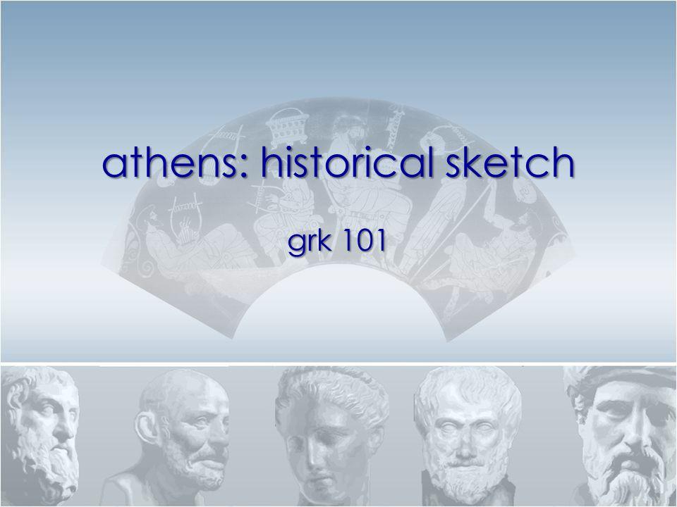 athens: historical sketch grk 101