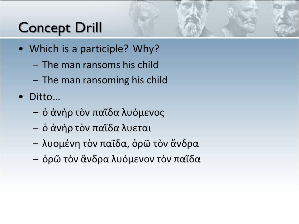 Concept Drill Which is a participle. Why.