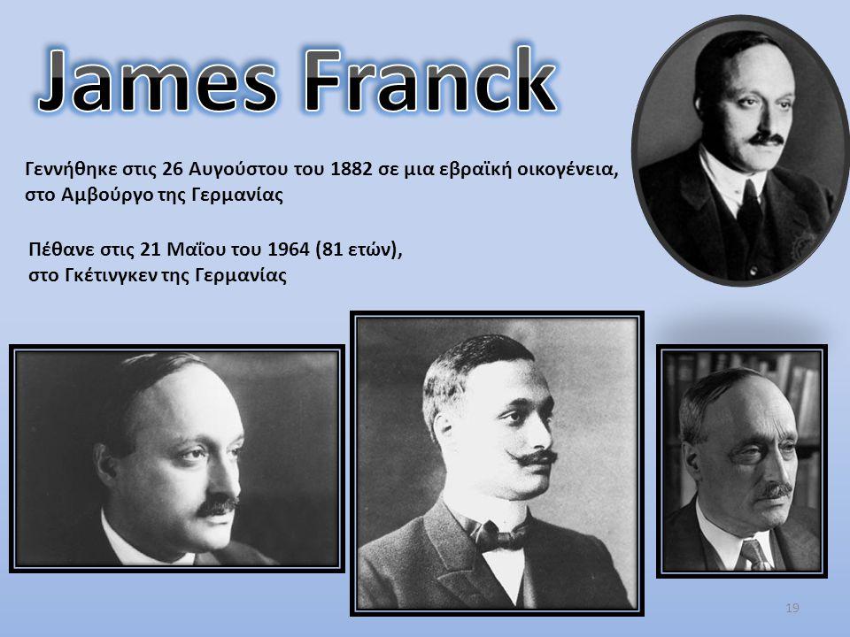19 Γεννήθηκε στις 26 Αυγούστου του 1882 σε μια εβραϊκή οικογένεια, στο Αμβούργο της Γερμανίας Πέθανε στις 21 Μαΐου του 1964 (81 ετών), στο Γκέτινγκεν