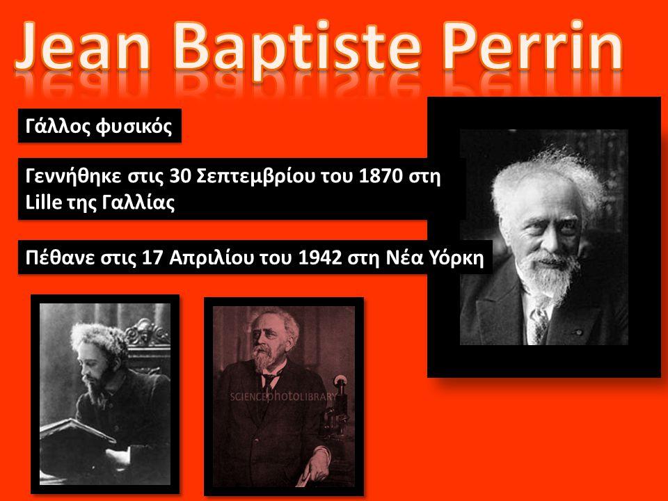 Γεννήθηκε στις 30 Σεπτεμβρίου του 1870 στη Lille της Γαλλίας Πέθανε στις 17 Απριλίου του 1942 στη Νέα Υόρκη Γάλλος φυσικός