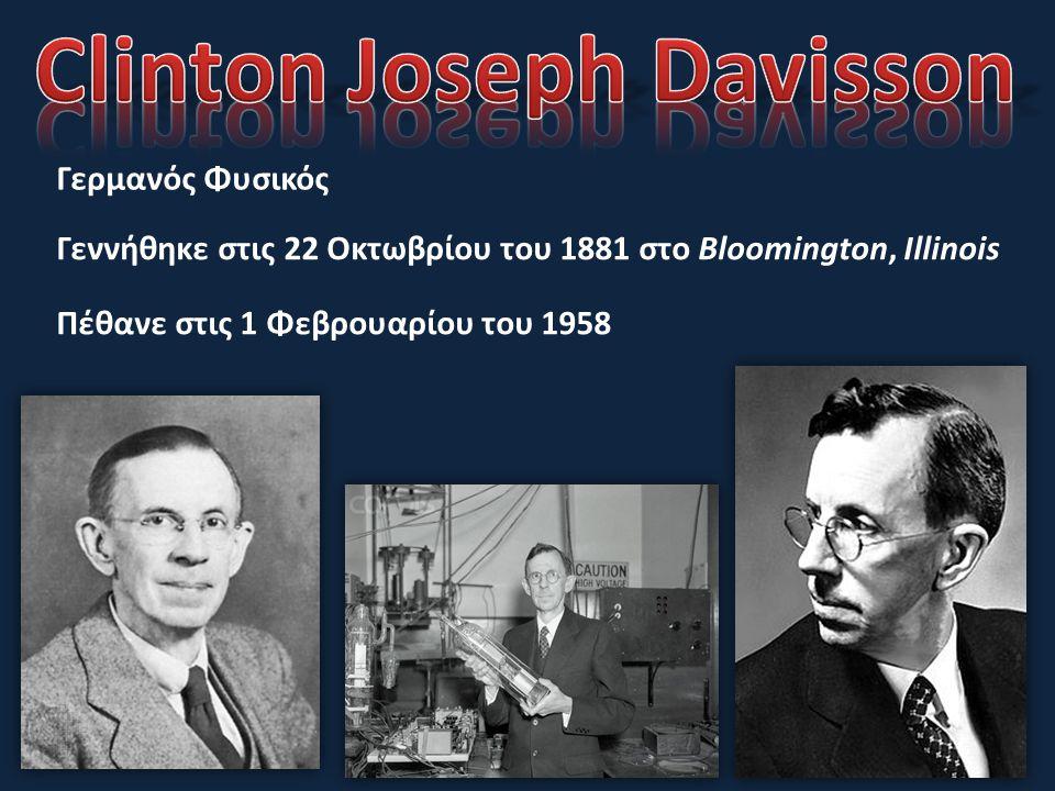 Γεννήθηκε στις 22 Οκτωβρίου του 1881 στο Bloomington, Illinois Πέθανε στις 1 Φεβρουαρίου του 1958 Γερμανός Φυσικός