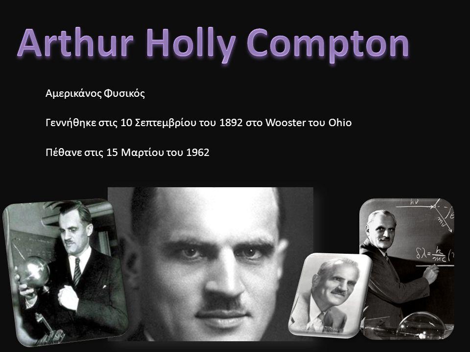 Γεννήθηκε στις 10 Σεπτεμβρίου του 1892 στο Wooster του Ohio Πέθανε στις 15 Μαρτίου του 1962 Αμερικάνος Φυσικός