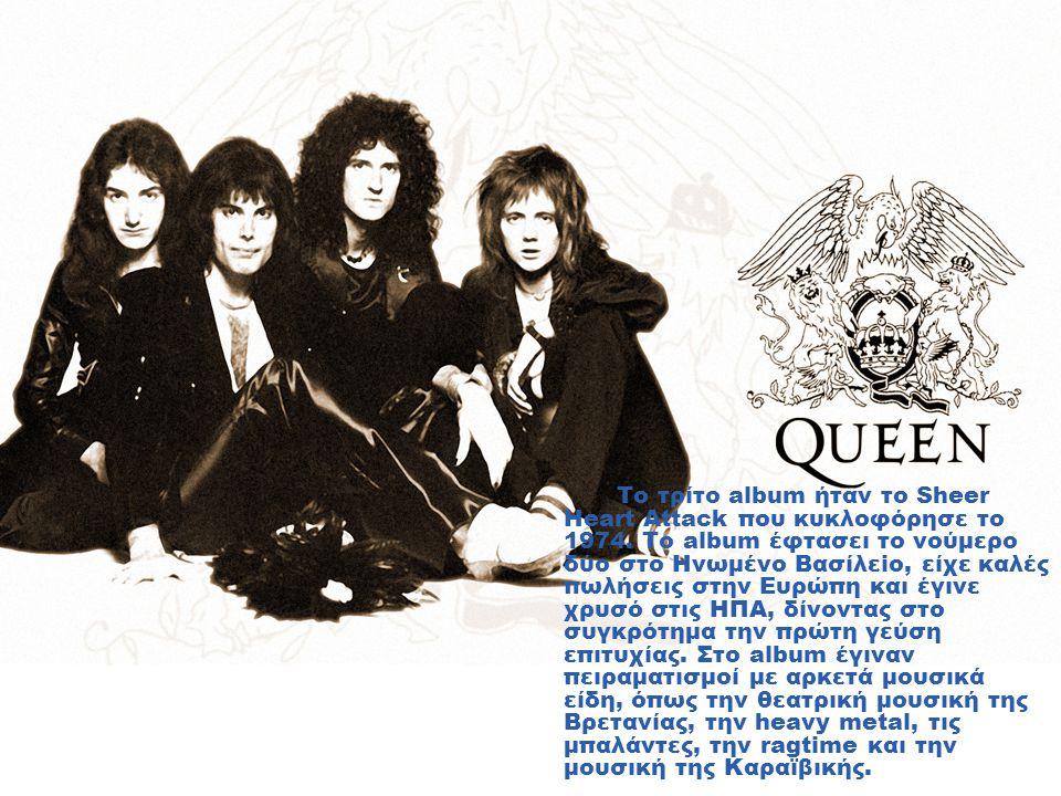 Το τρίτο album ήταν το Sheer Heart Attack που κυκλοφόρησε το 1974.