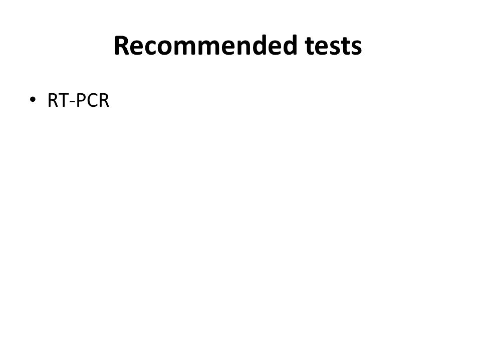 Recommended tests RT-PCR