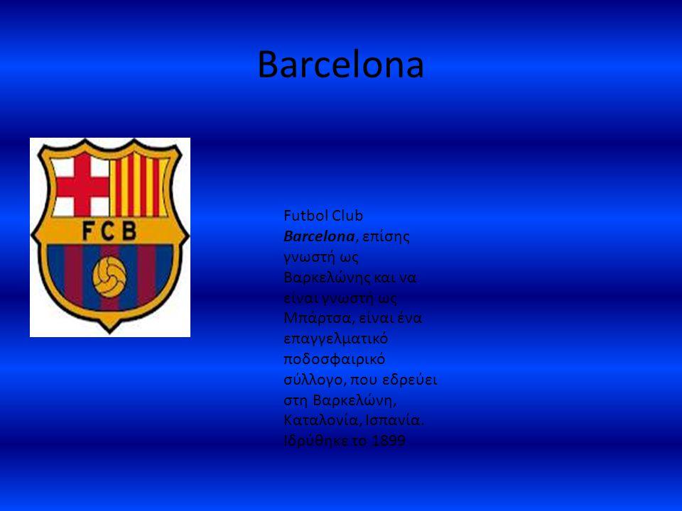 Barcelona Futbol Club Barcelona, επίσης γνωστή ως Βαρκελώνης και να είναι γνωστή ως Μπάρτσα, είναι ένα επαγγελματικό ποδοσφαιρικό σύλλογο, που εδρεύ