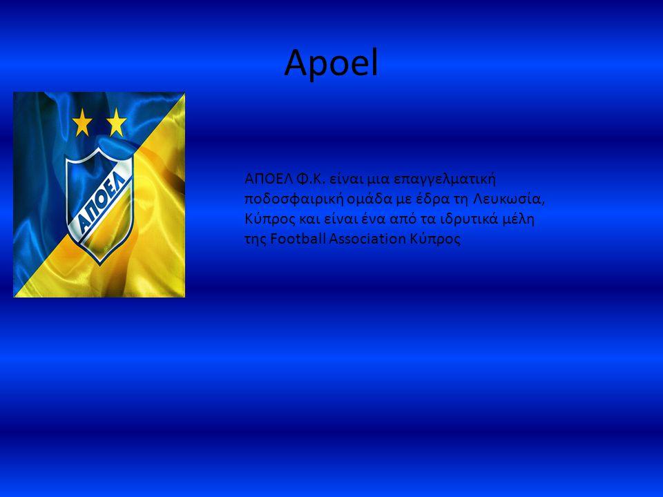 Apoel ΑΠΟΕΛ Φ.Κ. είναι μια επαγγελματική ποδοσφαιρική ομάδα με έδρα τη Λευκωσία, Κύπρος και είναι ένα από τα ιδρυτικά μέλη της Football Association Κύ