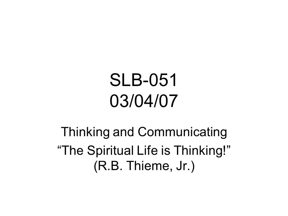 SLB 2006SLB-0512 Think 1 Cor 14:20 (2) Brothers, do not be children in your thinking.