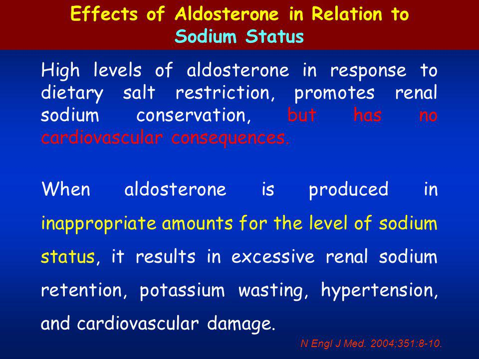 High levels of aldosterone in response to dietary salt restriction, promotes renal sodium conservation, but has no cardiovascular consequences. When a