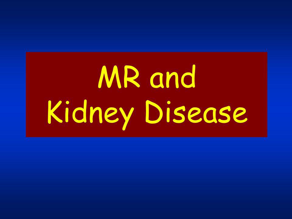 MR and Kidney Disease