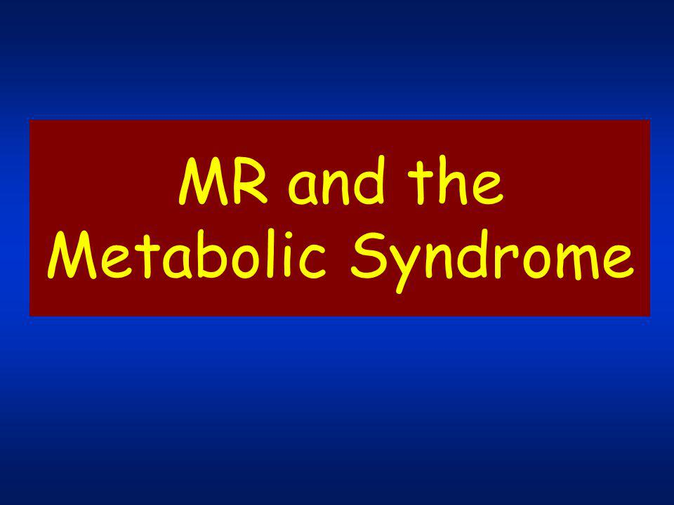 MR and the Metabolic Syndrome