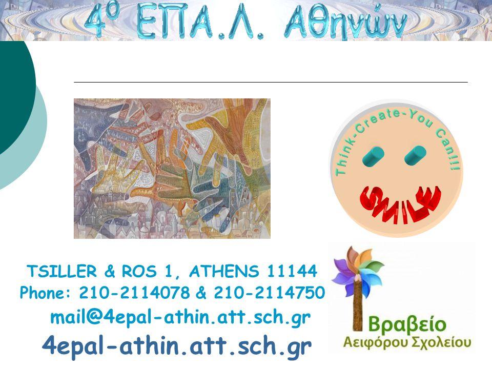 TSILLER & ROS 1, ATHENS 11144 Phone: 210-2114078 & 210-2114750 mail@4epal-athin.att.sch.gr 4epal-athin.att.sch.gr