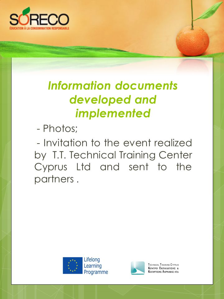 Information documents developed and implemented - Photos; - Invitation to the event realized by T.T.