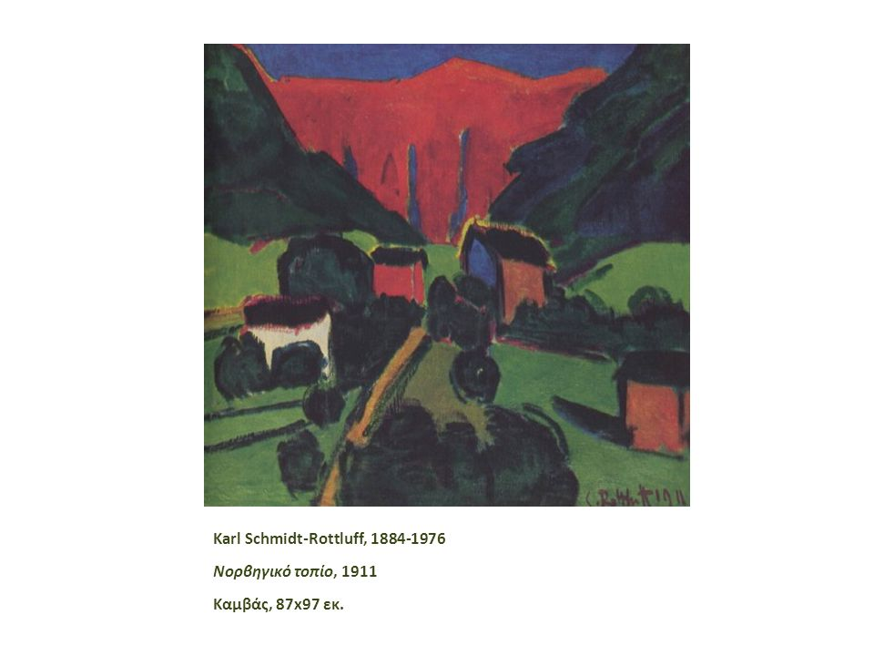 Karl Schmidt-Rottluff, 1884-1976 Νορβηγικό τοπίο, 1911 Καμβάς, 87x97 εκ.
