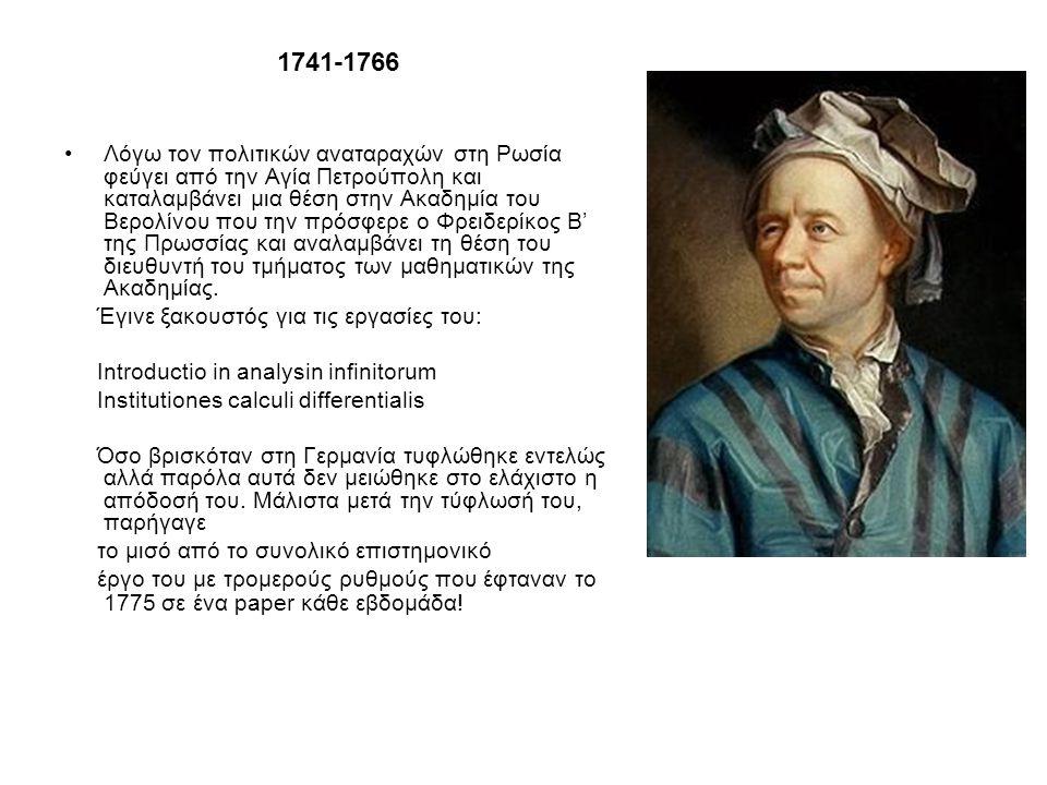 1741-1766 Λόγω τον πολιτικών αναταραχών στη Ρωσία φεύγει από την Αγία Πετρούπολη και καταλαμβάνει μια θέση στην Ακαδημία του Βερολίνου που την πρόσφερ