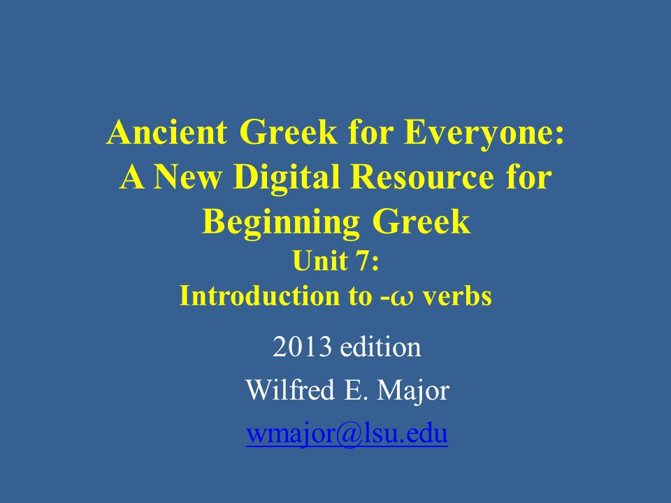 Ancient Greek for Everyone From Unit 2: Placing the accent: – On most Greek words, the recessive rule determines the placement of the accent.