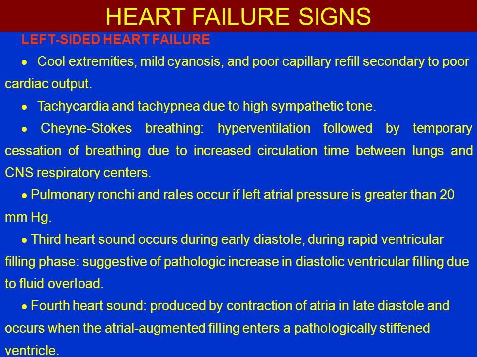 LEFT-SIDED HEART FAILURE  Cool extremities, mild cyanosis, and poor capillary refill secondary to poor cardiac output.  Tachycardia and tachypnea du