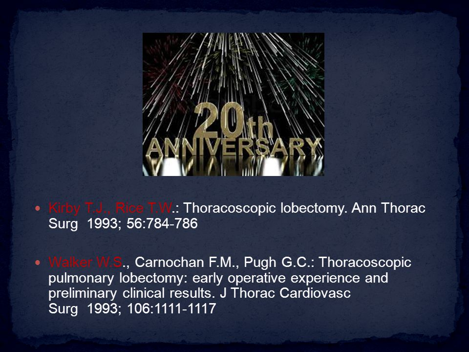 Kirby T.J., Rice T.W.: Thoracoscopic lobectomy.