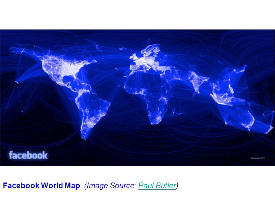 Facebook World Map. (Image Source: Paul Butler)Paul Butler