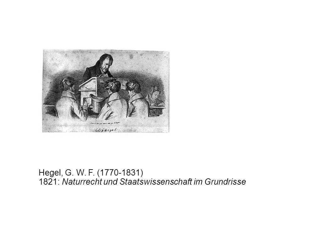 Hegel, G. W. F. (1770-1831) 1821: Naturrecht und Staatswissenschaft im Grundrisse