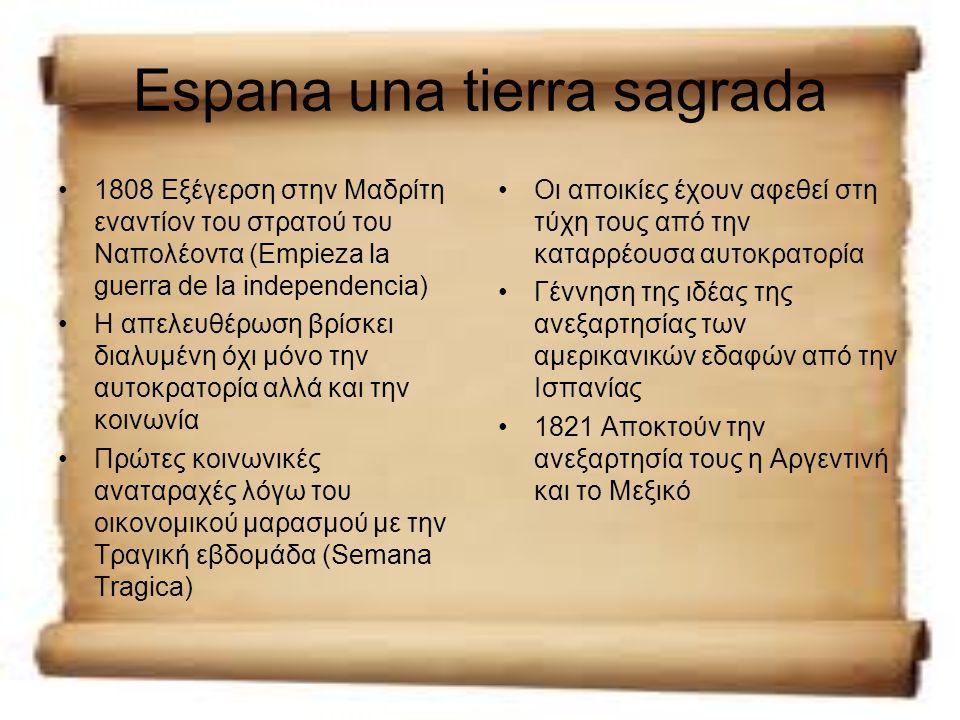Espana una tierra sagrada 1808 Εξέγερση στην Μαδρίτη εναντίον του στρατού του Ναπολέοντα (Empieza la guerra de la independencia) Η απελευθέρωση βρίσκε
