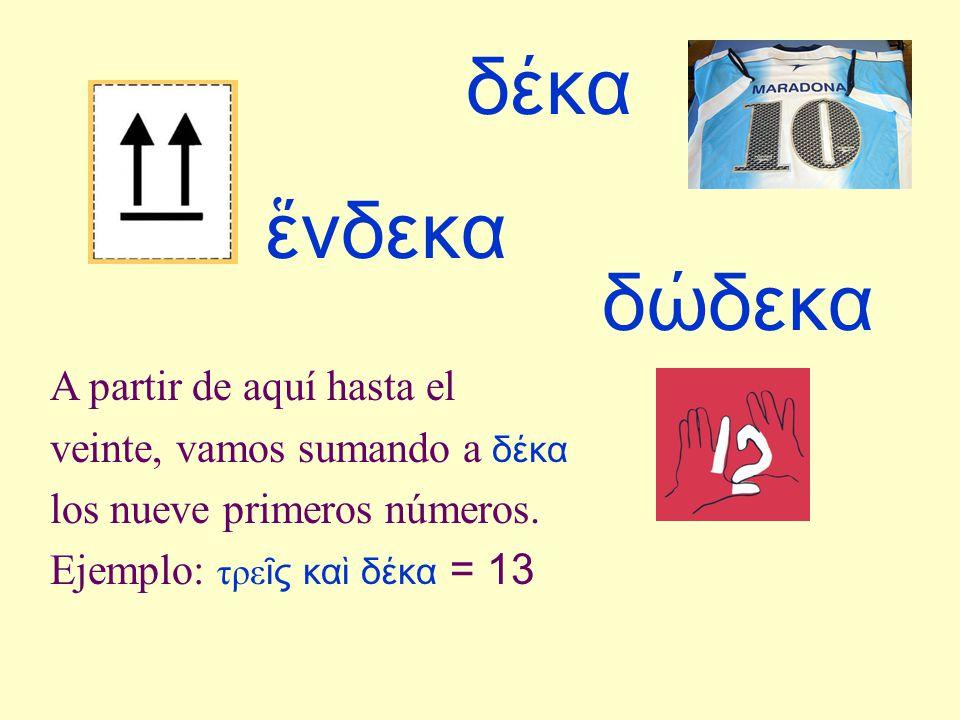 εἴκοσι(ν) Y ahora saltamos de diez en diez.