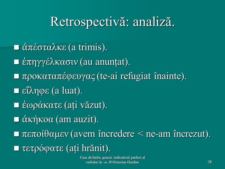 Retrospectivă: analiză.ἀ πέσταλκε (a trimis). ἀ πέσταλκε (a trimis).