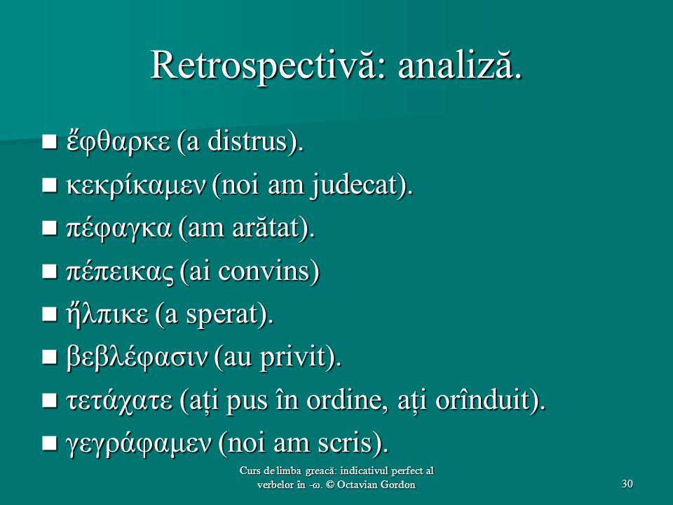 Retrospectivă: analiză.ἔ φθαρκε (a distrus). ἔ φθαρκε (a distrus).