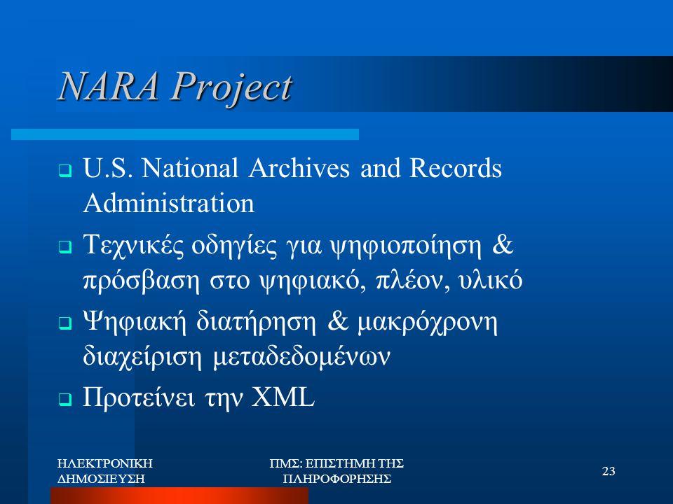 ΗΛΕΚΤΡΟΝΙΚΗ ΔΗΜΟΣΙΕΥΣΗ ΠΜΣ: ΕΠΙΣΤΗΜΗ ΤΗΣ ΠΛΗΡΟΦΟΡΗΣΗΣ 23 NARA Project  U.S. National Archives and Records Administration  Τεχνικές οδηγίες για ψηφιο
