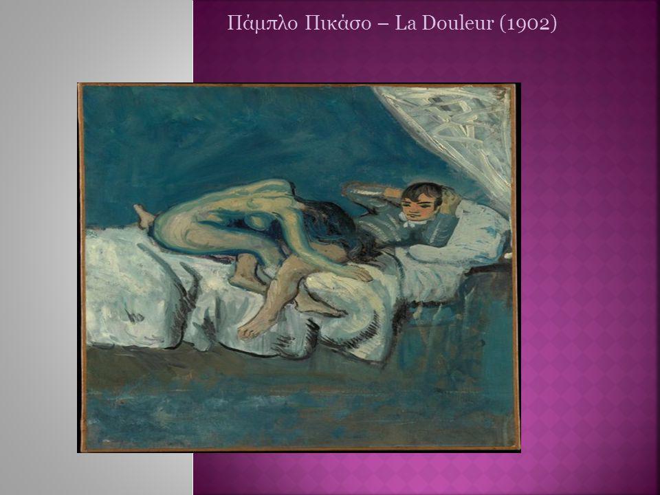 Πάμπλο Πικάσο – La Douleur (1902)