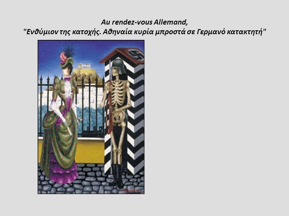 Au rendez-vous Allemand, Ενθύμιον της κατοχής. Αθηναία κυρία μπροστά σε Γερμανό κατακτητή