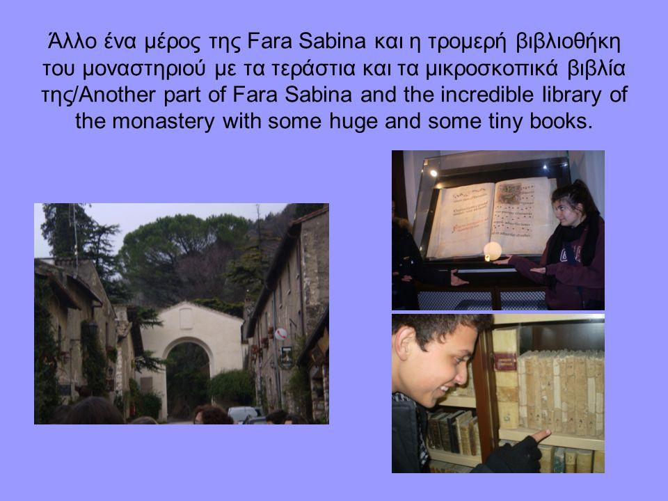 Άλλο ένα μέρος της Fara Sabina και η τρομερή βιβλιοθήκη του μοναστηριού με τα τεράστια και τα μικροσκοπικά βιβλία της/Another part of Fara Sabina and the incredible library of the monastery with some huge and some tiny books.
