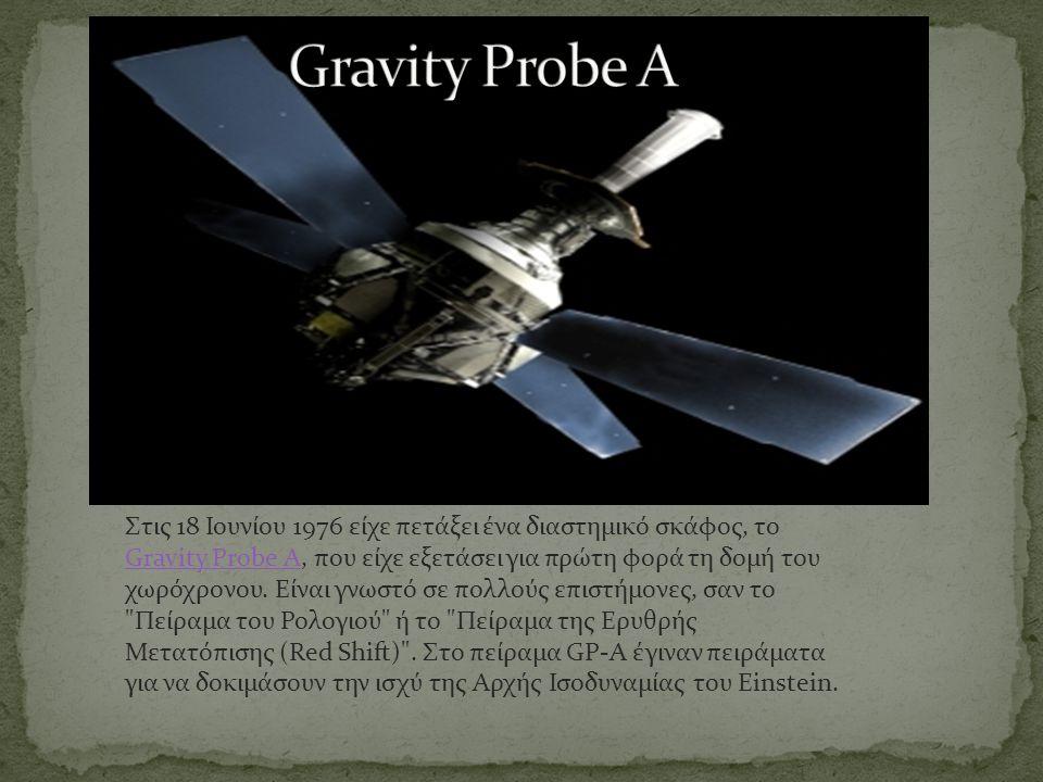 Στις 18 Ιουνίου 1976 είχε πετάξει ένα διαστημικό σκάφος, το Gravity Probe A, που είχε εξετάσει για πρώτη φορά τη δομή του χωρόχρονου. Είναι γνωστό σε