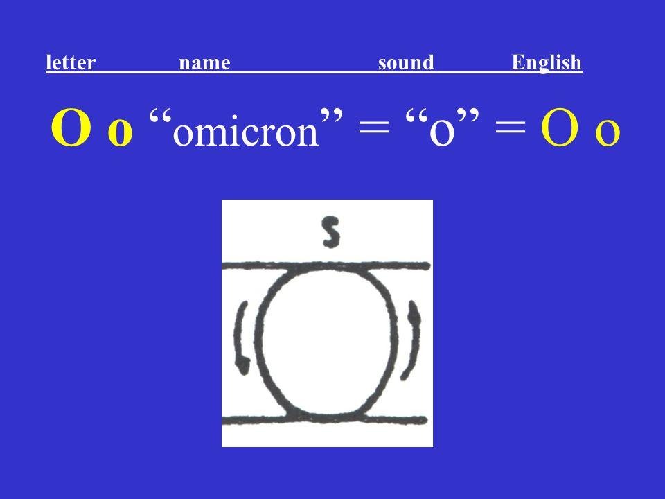 """Ο ο """" omicron """" = """"o"""" = O o letter name sound English"""