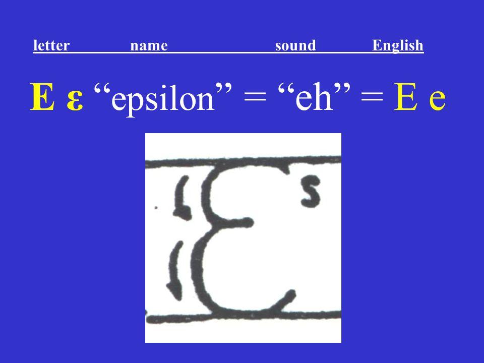 """Ε ε """" epsilon """" = """"eh"""" = E e letter name sound English"""