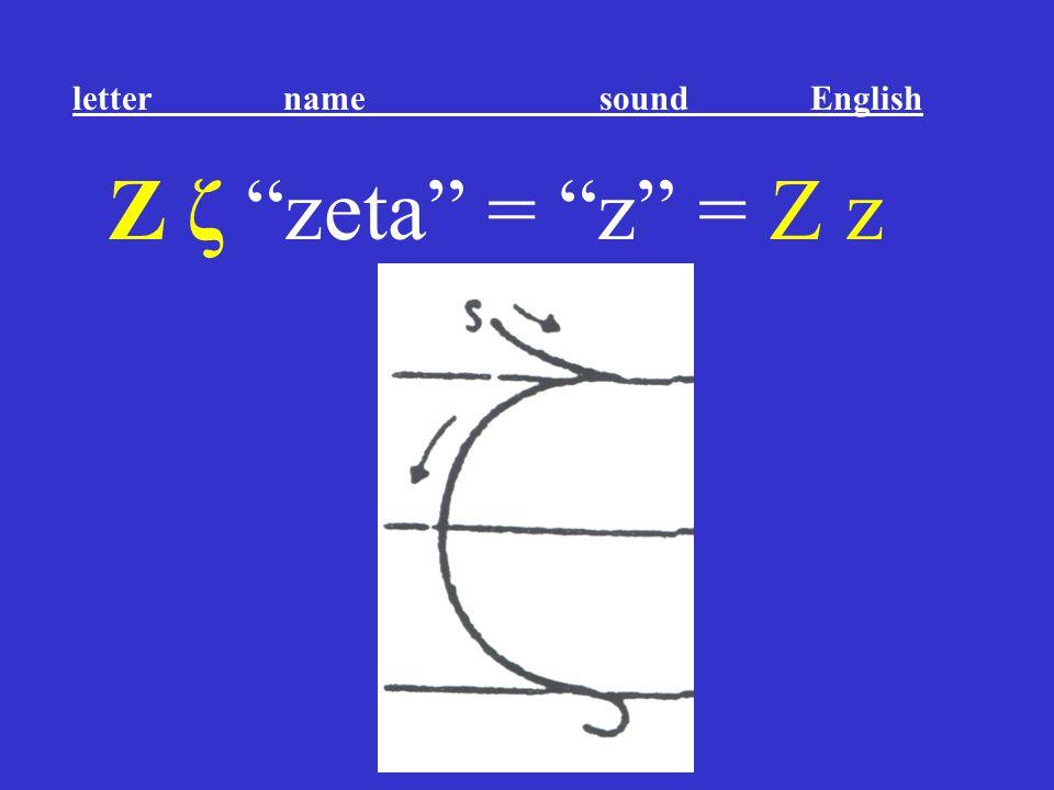 Η η eta = ay = E e letter name sound English