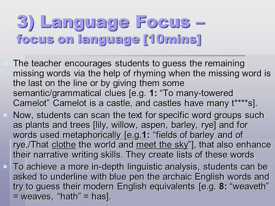 3) Language Focus – focus on language [10mins]  The teacher encourages students to guess the remaining missing words via the help of rhyming when the