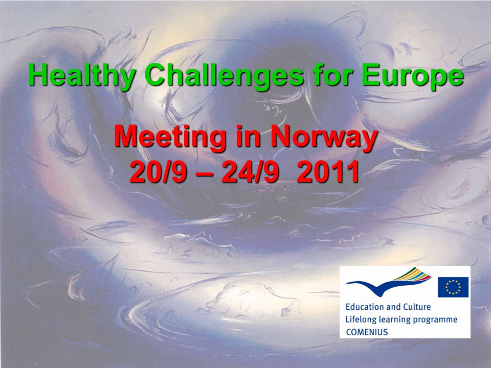Healthy Challenges for Europe Meeting in Norway 20/9 – 24/9 2011