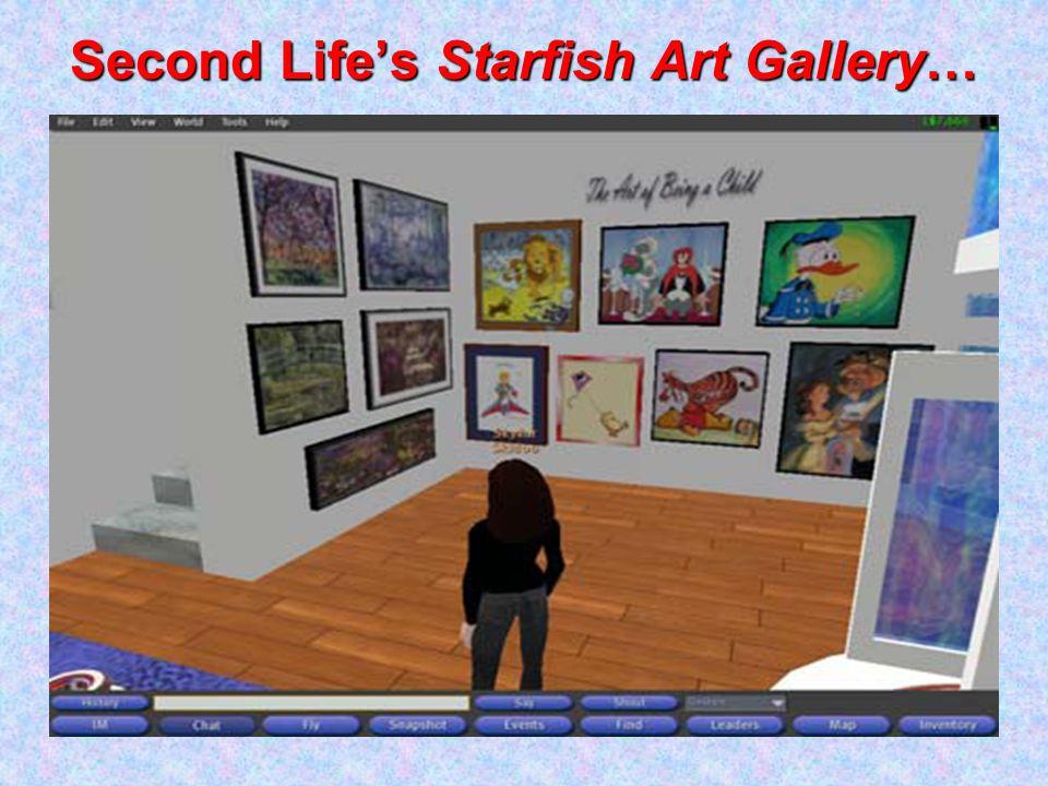Second Life's Starfish Art Gallery…