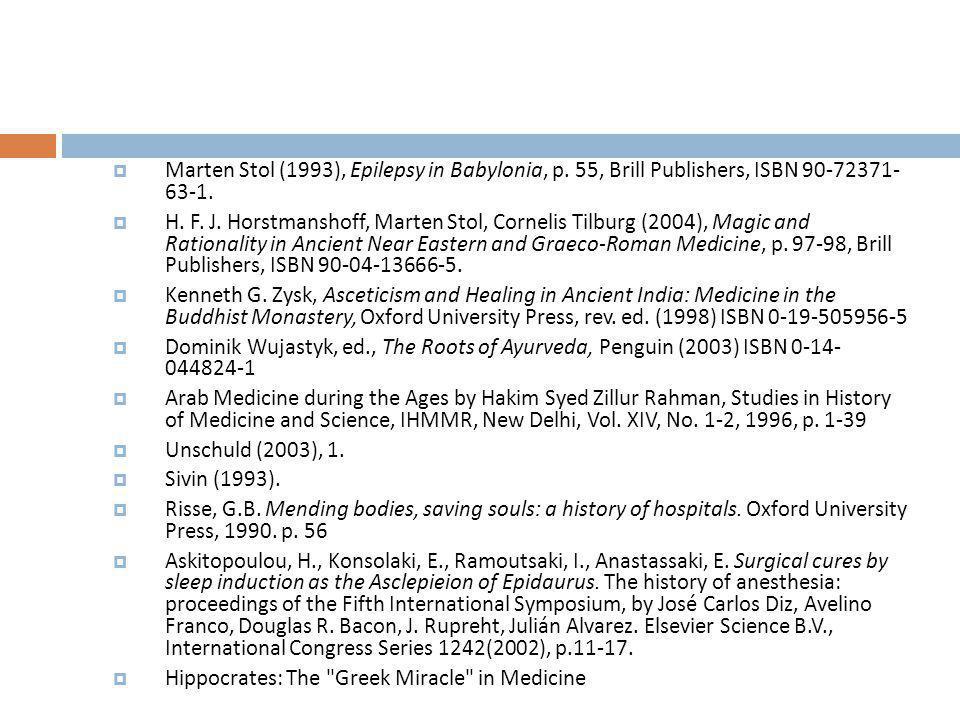  Marten Stol (1993), Epilepsy in Babylonia, p. 55, Brill Publishers, ISBN 90-72371- 63-1.