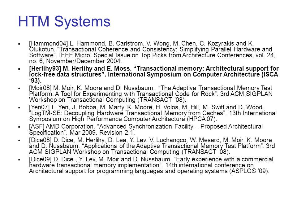 HTM Systems  [Hammond04] L. Hammond, B. Carlstrom, V.
