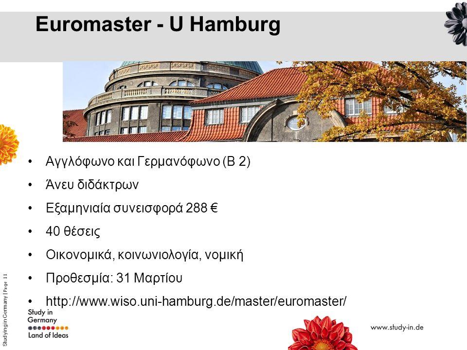 Studying in Germany   Page 11 Euromaster - U Hamburg Αγγλόφωνο και Γερμανόφωνο (Β 2) Άνευ διδάκτρων Εξαμηνιαία συνεισφορά 288 € 40 θέσεις Οικονομικά,