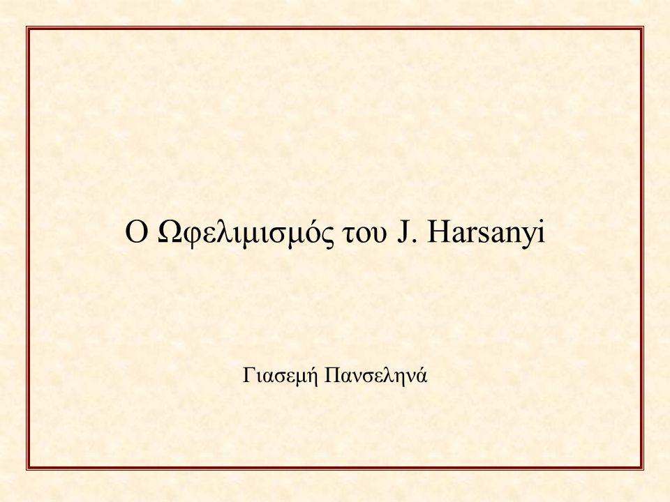 Ο Ωφελιμισμός του J. Harsanyi Γιασεμή Πανσεληνά