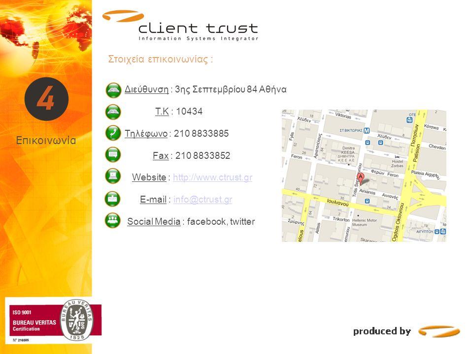 Επικοινωνία Στοιχεία επικοινωνίας : Διεύθυνση : 3ης Σεπτεμβρίου 84 Αθήνα T.Κ : 10434 Τηλέφωνο : 210 8833885 Fax : 210 8833852 Website : http://www.ctr